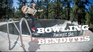 Lifeblood Skateboards: Bowling Amongst The Bendites - Central Oregon Skateboarding