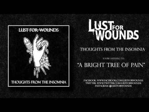 Lust For Wounds - A Bright Tree Of Pain