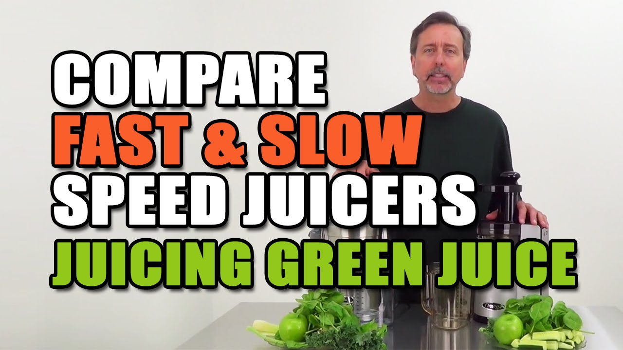 Slow Juicing Vs Fast Juicing : Fast & Slow Speed Juicers Compared Juicing Green Drink - YouTube