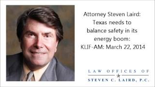 Personal injury attorney Steven C. Laird: Texas needs to balance safety in its energy boom