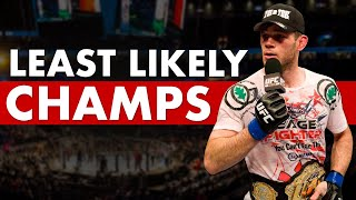 The 10 Most Unlikely UFC Champs