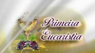 Abertura de Primeira Eucaristia
