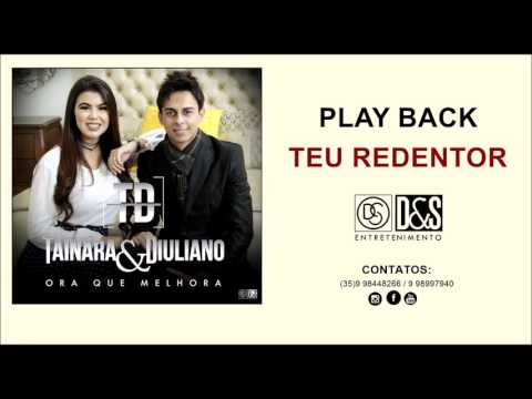 Teu Redentor/Play Back/Tainara e Diuliano