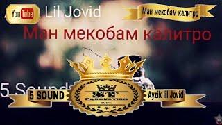 5 Sound Ayzik Lil Jovid - Ман мекобам калитро 2016