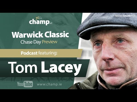 Warwick Classic Chase Day Preview ft. Trainer Tom Lacey   Horse Racing   Podcast   Weekend Preview 🏇