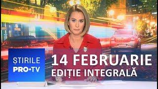 Știrile PRO TV - 14 februarie 2019 - EDIȚIE INTEGRALĂ