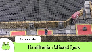 Hamiltonian Wizard Lock - D&D/Pathfinder Fantasy Encounter Ideas