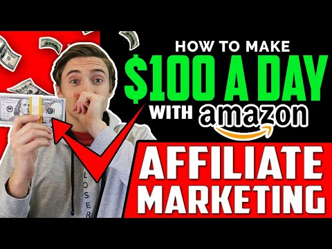 How To Make $100 A Day With Amazon Affiliate Marketing | Step By Step For Beginners