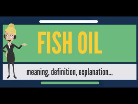 What Is Fish Oil What Does Fish Oil Mean Fish Oil Meaning
