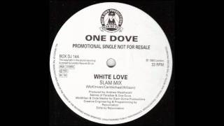 One Dove - White Love (Slam Mix)