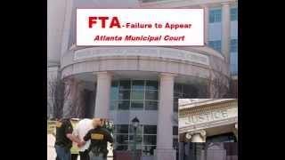 Failure to Appear (FTA) Warrant | FTA Warrant | What is Failure to Appear? Atlanta Municipal Court