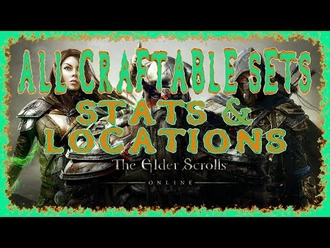 Elder Scrolls Online | All 21 Craftable Sets | Stats and Crafting Locations | all Alliances | HD