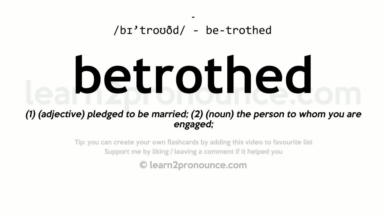 Pronunciation of Betrothed  Definition of Betrothed