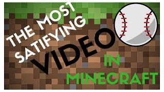 THE MOST SATISFYING VIDEO IN MINECRAFT !!!