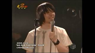 2005.11.23 「GO FOR THE SUN」TOUR 「今夜はブギー・バック」