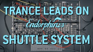 Making the trance leads on Endorphin.es Shuttle System