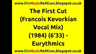 The First Cut (Francois Kevorkian Vocal Mix) - Eurythmics | 80s Dance Music | 80s Club Mixes