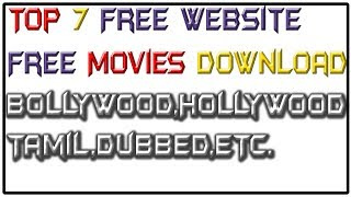 Top 7 Website Free Movies Download Top New Movies Free