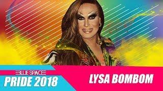 Blue Space Oficial | Pride 2018 |  Lysa Bombom e Ballet - 02.06.18