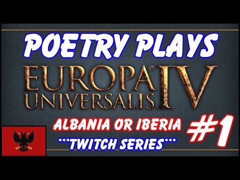 EU4 - Albania or Iberia - Episode 1 - Twitch Vod