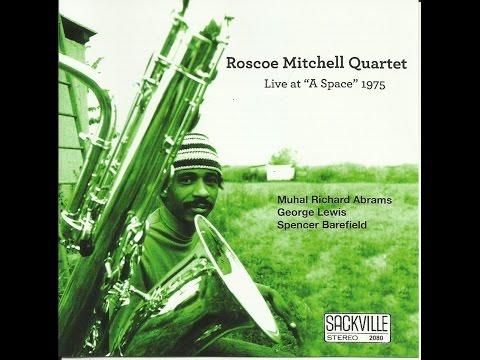Roscoe Mitchell Quartet - Tnoona