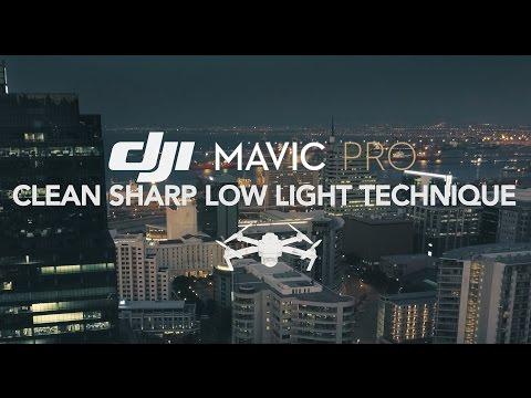 DJI Mavic Pro Clean Sharp Low Light Footage Technique