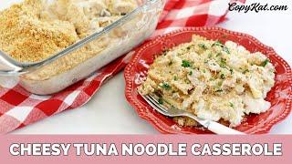 Creamy Tuna Noodle Casserole - learn to cook