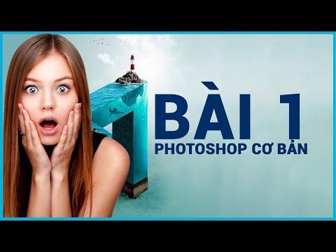 Học Photoshop Online Bài 1 - Photoshop Cơ Bản Cho Người Mới -Photoshop Online