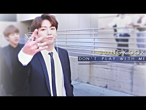 Jungkook | Don't Play With Me