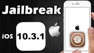 Jailbreak iOS 10.3.1 - How to Jailbreak iOS 10.3.1 - Cydia iOS 10.3.1 (2017)