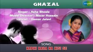 Kabhi Kaha Na Kisi Se | Ghazal Song | Asha Bhosle