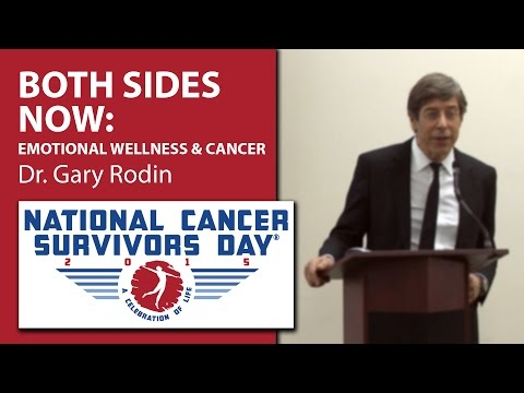 Both Sides Now: Emotional Wellness - Dr. Gary Rodin @ National Cancer Survivors Day 2015