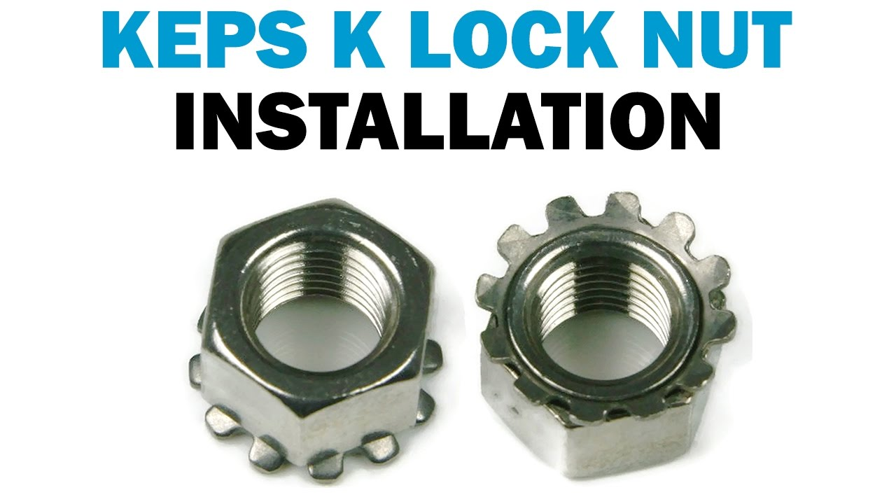How to Install Keps K Lock Nuts   Fasteners 101