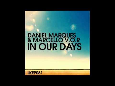 Daniel Marques & Marcello V.O.R - In Our Days (Anhanguera Remix) [Lo kik Records]