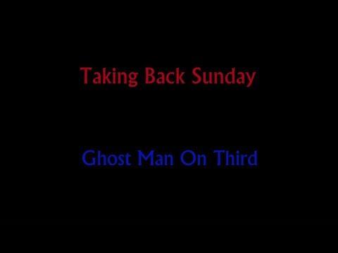 Ghost Man On Third - Taking Back Sunday