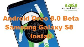 Samsung Galaxy S8 Android Oreo Beta Install and Upgrade process