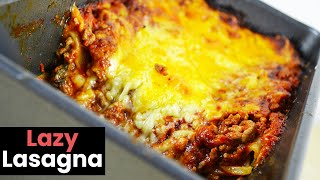 Dead Easy Lazy Lasagna Recipe