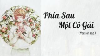 [AUDIO] PHÍA SAU MỘT CÔ GÁI ( Version rap ) - Kunzing ft Kiều Thu