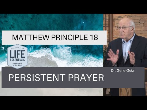 Matthew #18: Persistent Prayer