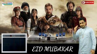 Eid Special | Saqib Shaikh |  Ayub Audio | ERTUGUL GHAZI | Theme Song