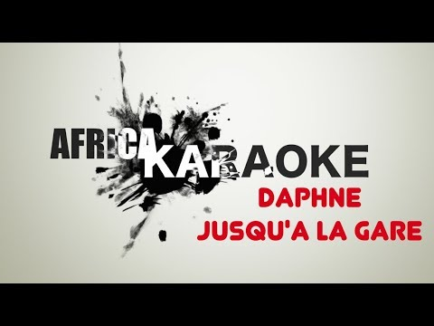 Daphne - Jusqu'à La Gare | Version Karaoke ( Instrumental + Lyrics)