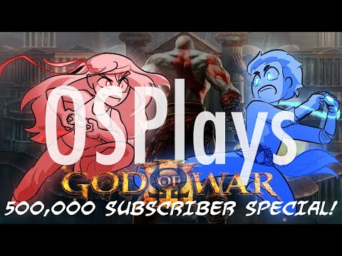 OSPlays God Of War III (500,000 SUBSCRIBER SPECIAL!)