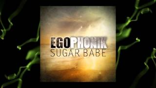 Egophonik - Sugar Babe (French Radio mix)
