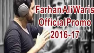 Farhan Ali Waris Offichal  New Promo 2017 Nohy
