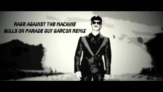 Rage Against The Machine - Bulls On Parade Guy Garcon Remix