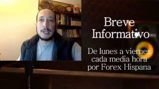 Breve Informativo - Noticias Forex del 17 de Febrero 2017