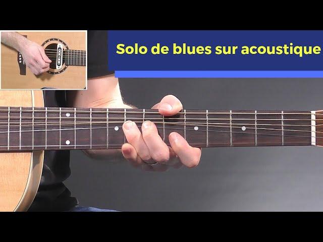 Comment faire un solo de Blues sur guitare acoustique ?