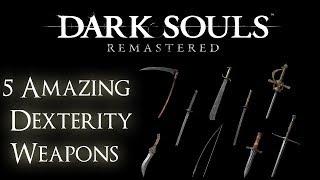 Dark Souls Remastered  - 5 Amazing Dexterity Weapons