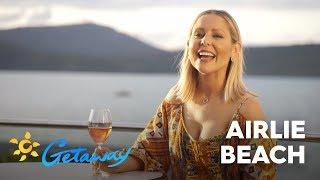 Airlie Beach | Getaway 2019