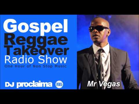 MR VEGAS ONE HOUR GOSPEL REGGAE 2016 -  DJ Proclaima Reggae Takeover 14th Oct